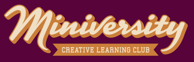Miniversity Creative Learning Club